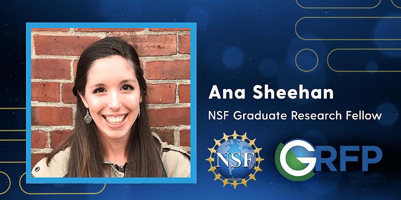 Ana Sheehan NSF Graduate Research Fellow