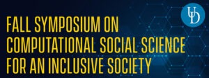 Fall Symposium on Computational Social Science for an Inclusive Society