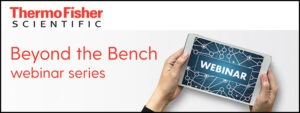 Beyond the Bench Webinar Series